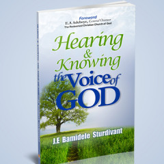 HEARING AND KNOWING THE VOICE OF GOD