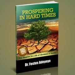Prospering in Hard Times